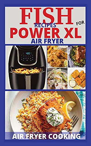 FISH RECIPES FOR POWER XL AIR FRYER