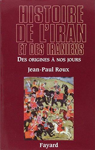 Histoire de l'Iran et des Iraniens: Des origines à nos jours