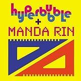Hyperbubble + Manda Rin