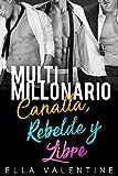Multimillonario & Canalla, Rebelde y Libre: Serie Completa...