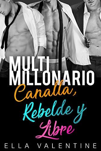 Multimillonario & Canalla, Rebelde y Libre: Serie Completa