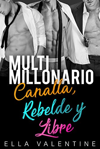 Multimillonario & Canalla, Rebelde y Libre: Serie Completa de Ella Valentine