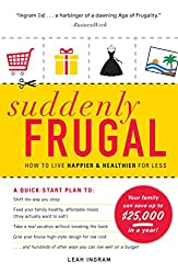 Image: Suddenly Frugal: How to Live Happier and Healthier for Less | Kindle Edition | by Leah Ingram (Author). Publisher: Adams Media (December 18, 2009)