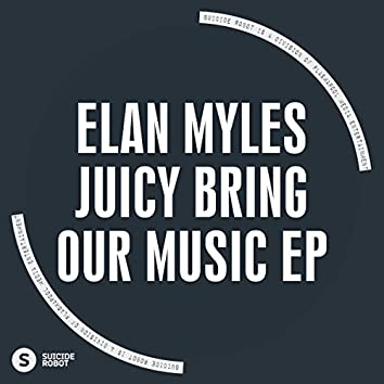Juicy Bring Our Music EP