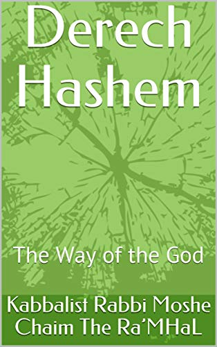 Derech Hashem: The Way of the God (BOOK Book 20200515) (English Edition)