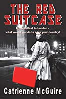 The Red Suitcase: From Belfast to London - what would you do to save your country?