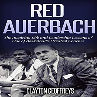 Red Auerbach: The Inspiring Life and Leadership Lessons of One of Basketball's Greatest Coaches audiobook cover art
