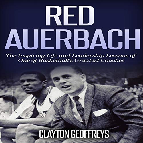 『Red Auerbach: The Inspiring Life and Leadership Lessons of One of Basketball's Greatest Coaches』のカバーアート