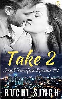 Take 2: Small Town Girl Romance #1 by [Ruchi Singh]
