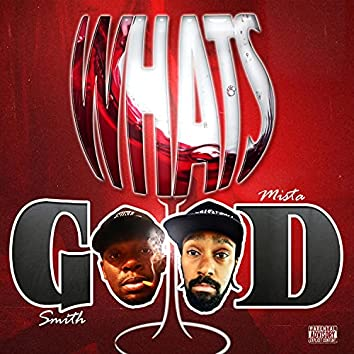What's good (feat. Mista D)