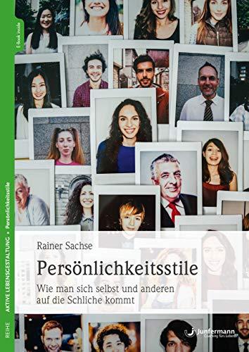 Persönlichkeitsstile: Wie man sich selbst und anderen auf die Schliche kommt