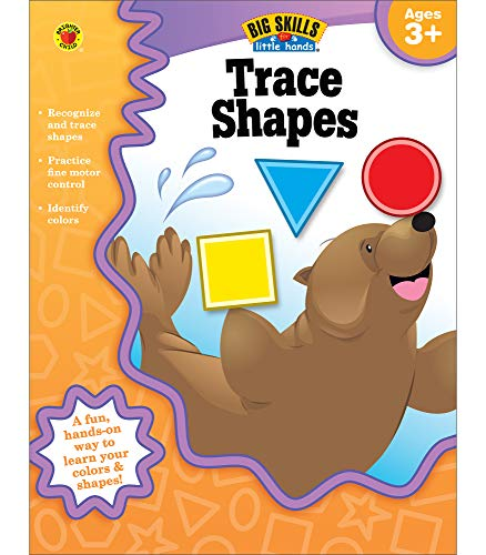 Compare Textbook Prices for Big Skills for Little Hands® Trace Shapes Workbook—Learning Shapes, Colors, Fine Motor Skills, Tracing Activity Book for Preschool–Kindergarten 32 pgs Illustrated Edition ISBN 0044222226572 by Brighter Child,Carson-Dellosa Publishing