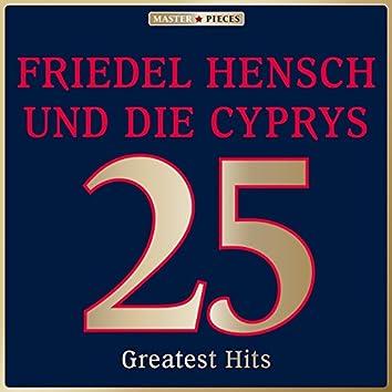 Masterpieces presents Friedel Hensch und die Cyprys: 25 Greatest Hits