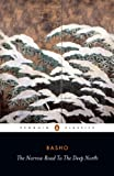 The Narrow Road to the Deep North and Other Travel Sketches (Penguin Classics) - Matsuo Basho