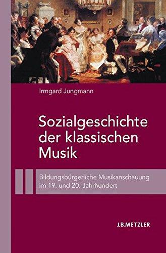 Sozialgeschichte der klassischen Musik: Bildungsbürgerliche Musikanschauung im 19. und 20....
