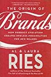 The Origin of Brands: How Product Evolution Creates Endless Possibilities for New Brands (English Edition)