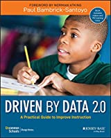 Driven by Data 2.0: A Practical Guide to Improve Instruction