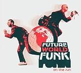 Future World Funk: On the Run by Jah Screechie