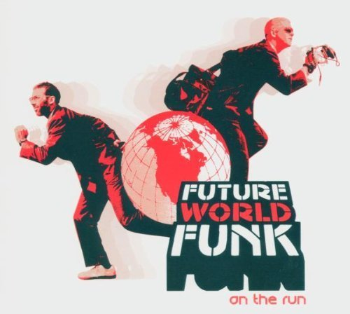 Future World Funk: On the Run by Jah Screechie