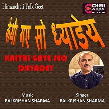 Kaithi Gaye Seo Dhyadey