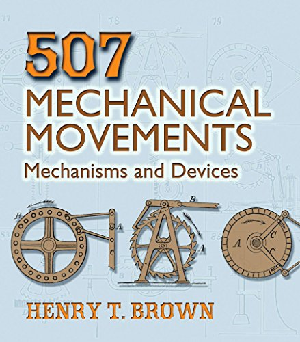 Brown, H:  507 Mechanical Movements: Mechanisms and Devices (Dover Science Books)