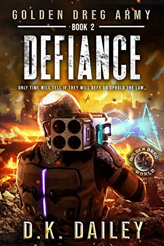 Golden Dreg Army, Book 2: Defiance (Dystopian Post-Apocalyptic Young Adult Series) (Golden Dreg Army, Golden Dreg World (Dystopian Apocalyptic Young Adult Series))