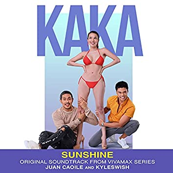 "Sunshine (Original Soundtrack from Vivamax Series ""KAKA"")"