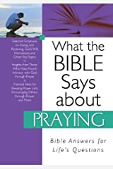 What the Bible Says about Praying (What the Bible Says About...) Kindle Edition
