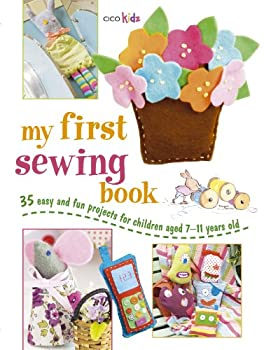 Paperback My First Sewing Book: 35 easy and fun projects for children aged 7 years + Book