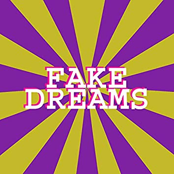 Fake Dreams
