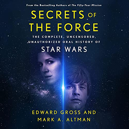 Secrets of the Force Audiobook By Edward Gross, Mark A. Altman cover art