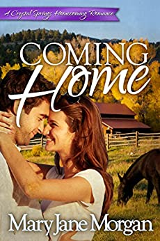 Coming Home: Homecoming Series, Book 2 (Crystal Springs Romances) by [Mary Jane Morgan]