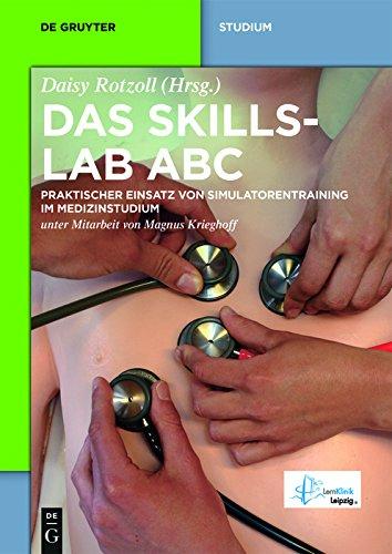 Das Skillslab ABC: Praktischer Einsatz von Simulatorentraining im Medizinstudium (De Gruyter Studium) (German Edition)