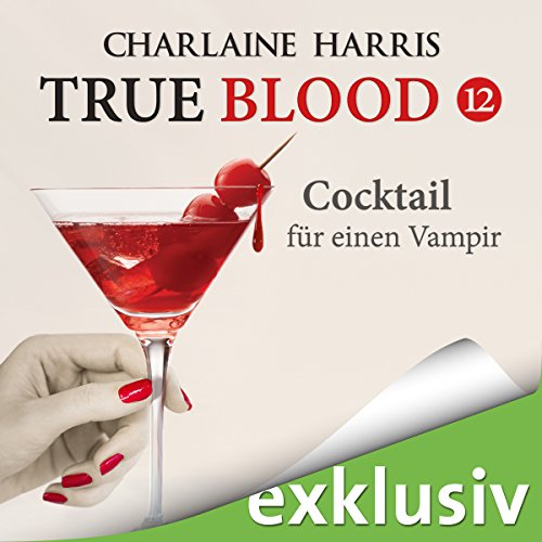 Cocktail für einen Vampir (True Blood 12) audiobook cover art