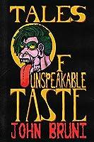 Tales of Unspeakable Taste