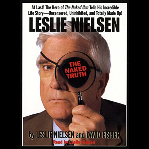 Leslie Nielsen's The Naked Truth audiobook cover art