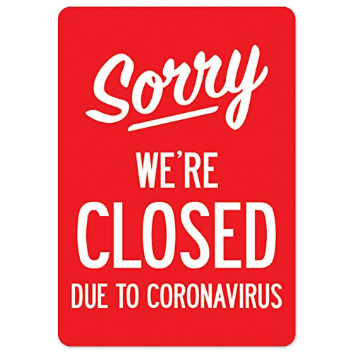 COVID-19 Notice Sign - Sorry were Closed Due to Coronavirus | Vinyl Decal | Protect Your Business, Municipality, Home & Colleagues | Made in The USA
