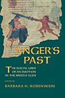 Anger's Past: The Social Uses of an Emotion in the Middle Ages (Cornell Paperbacks)