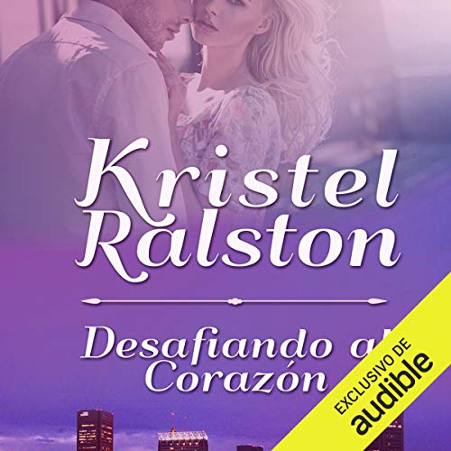 Desafiando al Corazón [Challenging the Heart] audiobook cover art