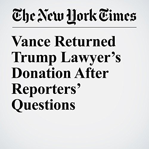 Vance Returned Trump Lawyer's Donation After Reporters' Questions copertina