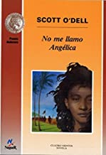 No me llamo Angelica/ My Name Is Not Angelica (Spanish Edition) by Scott O'Dell (2010-01-07)