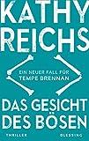 Das Gesicht des Bösen: Ein neuer Fall für Tempe Brennan (Die Tempe-Brennan-Romane 19)