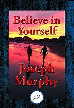 Believe in Yourself by [Dr Joseph Murphy]
