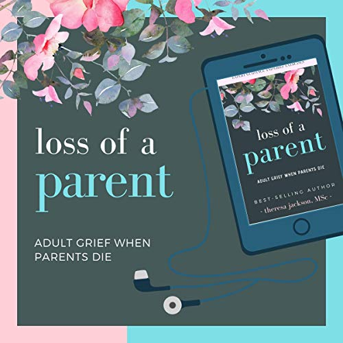 Loss of a Parent Audiobook By Theresa Jackson cover art