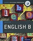 IB ENGLISH B SB 2ND ED: IB Diploma Programme English B SL and HL students, aged 16-18 (English B for Ib Diploma Programme)