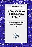 La seconda prova di matematica e fisica: svolgimento commentato delle prove ufficiali 2019