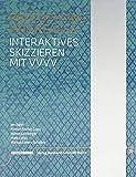 Prototyping Interfaces: Interaktives Skizzieren mit vvvv - Jan Barth
