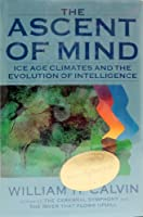 The Ascent of the Mind: Ice Age Climates and the Evolution of Intelligence