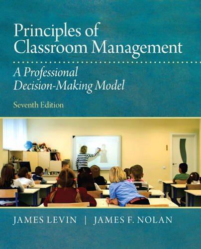 Compare Textbook Prices for Principles of Classroom Management: A Professional Decision-Making Model 7 Edition ISBN 9780132868624 by Levin, James,Nolan, James F.