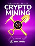 The Beginner's Guide To Crypto Mining
